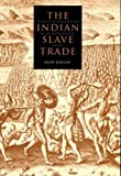 The Indian Slave Trade: The Rise of the English Empire in the American South, 1670-1717 - Alan Gallay