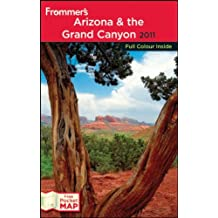 Frommer's Arizona and the Grand Canyon 2011 (Frommer's Color Complete Guides)