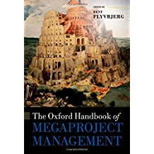 The Oxford Handbook of Megaproject Management (Oxford Handbooks)