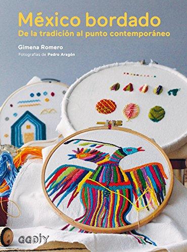 México bordado: De la tradición al punto contemporáneo (GGDiy) por Gimena Romero