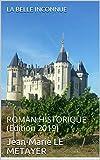 LA BELLE INCONNUE : ROMAN HISTORIQUE (Edition 2019)