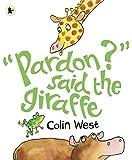 Pardon said the Giraffe