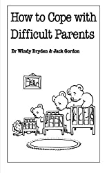 How to Cope with Difficult Parents: (Overcoming Common Problems) by Windy Dryden (23-Nov-1995) Paperback