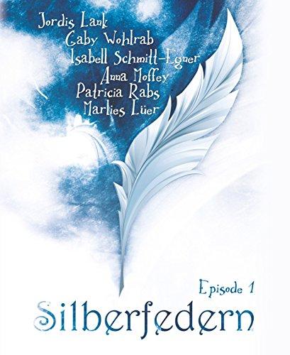 Silberfedern - Episode 1 von [Gaby Wohlrab, Anna Moffey, Patricia Rabs, Jordis Lank]