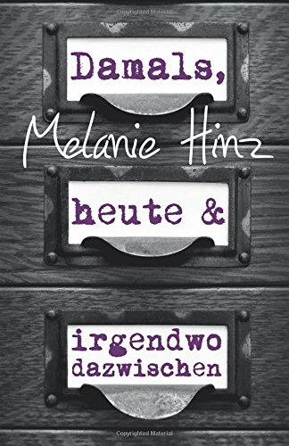 Buchseite und Rezensionen zu 'Damals, heute & irgendwo dazwischen' von Melanie Hinz