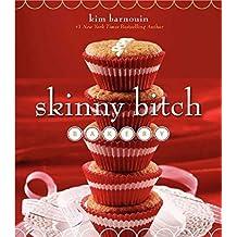 Skinny Bitch Bakery by Kim Barnouin (2013-09-24)