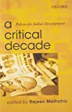 A Critical Decade: Policies for India's Development