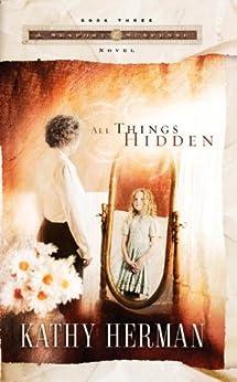 All Things Hidden (a Seaport Suspense Novel Book 3) por Kathy Herman Gratis