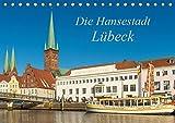 Die Hansestadt Lübeck (Tischkalender 2019 DIN A5 quer): Ansichten der Lübecker Altstadt (Monatskalender, 14 Seiten ) (CALVENDO Orte)