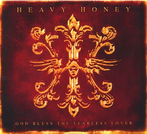 God Bless the Fearless Lover by Heavy Honey (2007-01-30)