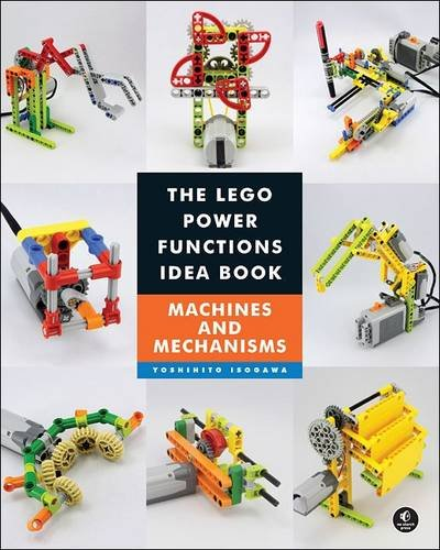 Preisvergleich Produktbild The LEGO® Power Functions Idea Book,  Vol. 1: Machines and Mechanisms (Lego Power Functions Idea Bk 1)