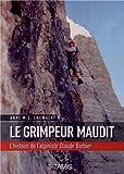 Le grimpeur maudit : L'histoire de l'alpiniste Claudio Barbier