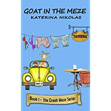 Goat In The Meze: A farcical look at Greek life (The Greek Meze Series Book 1) (English Edition)