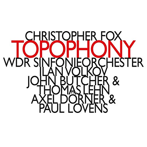 Christopher Fox - Topophony