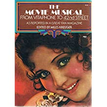 The Movie Musical from Vitaphone to 42nd Street, As Reported in a Great Fan Magazine