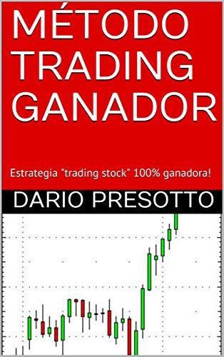 "MÉTODO TRADING GANADOR: Estrategia ""trading stock"" 100 ganadora!"