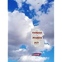 Vatikaani - Moskova 24/7: Kolme kertomusta ja jorinaa (Finnish Edition)
