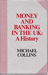Money and Banking in the UK: A History