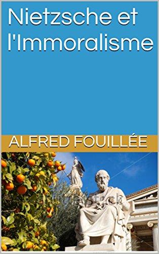 Nietzsche et l'Immoralisme pdf, epub
