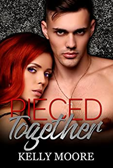 Pieced Together (Broken Pieces Book Series 2) by [Moore, Kelly]