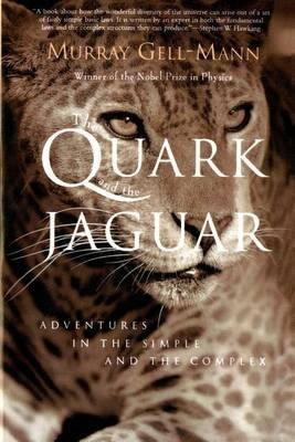 [(The Quark and the Jaguar: Adventures in the Simple and the Complex )] [Author: Professor Murray Gell-Mann] [Sep-1995]