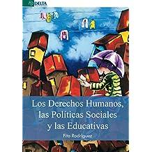 LOS DERECHOS HUMANOS, LAS POLÍTICAS SOCIALES Y LAS EDUCATIVAS