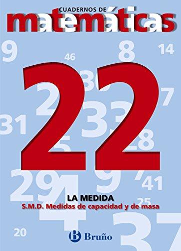 22. Sistema Métrico Decimal. Medidas de capacidad y masa (Castellano - Material Complementario - Cuadernos De Matemáticas) - 9788421642009