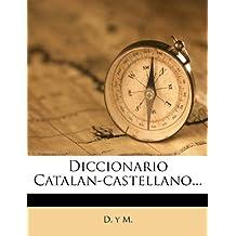 Diccionario Catalan-castellano...
