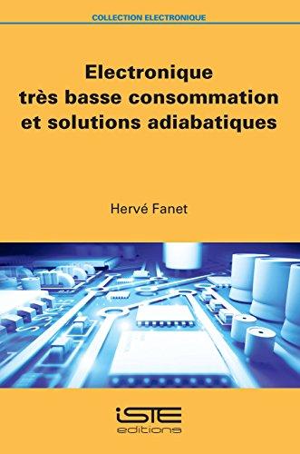 Electronique très basse consommation et solutions adiabatiques