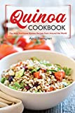 Quinoa Cookbook: The Most Nutritious Quinoa Recipes from Around the World (English Edition)