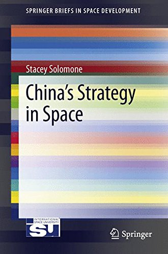 China's Strategy in Space (Springer Briefs in Space Development)