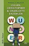 Wunder - Julian, Christopher & Charlotte erzählen (Reihe Hanser)