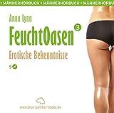 Feuchtoasen 3 | Erotische Bekenntnisse | Erotik Audio Story | Erotisches Hörbuch (blue panther books Erotik Audio Story | Erotisches Hörbuch)