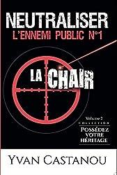 Neutraliser l'ennemi public n°1 : La chair !