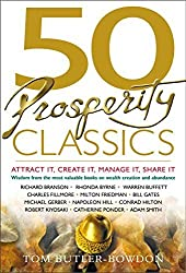 50 Prosperity Classics: Attract It, Create It, Manage It, Share It by Tom Butler-Bowdon (2008-02-21)
