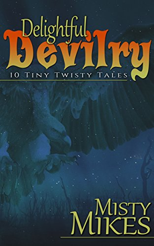 Delightful Devilry: 10 Tiny Twisty Tales (English Edition)