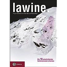 Lawine. Die 10 entscheidenden Gefahrenmuster erkennen: Praxis-Handbuch