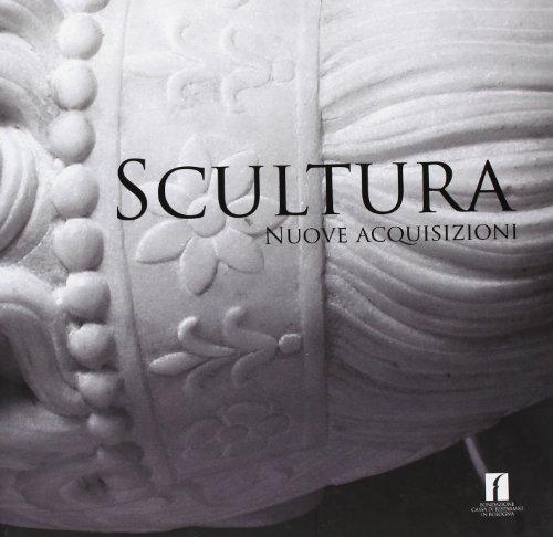 Scultura. Nuove acquisizioni (Auctores)