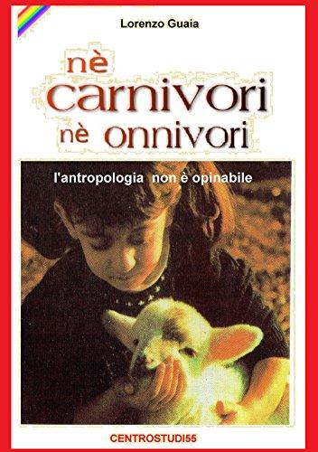 ne-carnivori-ne-onnivori-lantropologia-non-e-opinabile