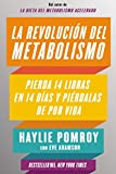 La Revolución del Metabolismo: Pierda 14 Libras En 14 Días Y Piérdalas de Por Vida