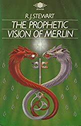 Prophetic Vision of Merlin: Prediction, Psychic Transformation and the Foundation of the Grail Legends in an Ancient Set of Visionary Verses