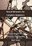 #5: Neural Networks for Complete Beginners: Introduction for Neural Network Programming