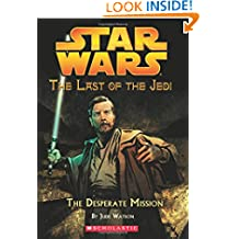 Star Wars: The Last of the Jedi #01 The Desperate Mission
