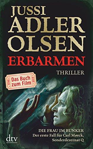 Preisvergleich Produktbild Erbarmen: Ein Fall für Carl Mørck, Sonderdezernat Q Thriller / Buch zum Film