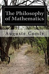 The Philosophy of Mathematics by Auguste Comte (2014-10-25)