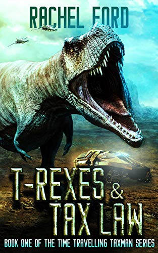 T-Rexes & Tax Law (Time Travelling Taxman Book 1) (English Edition) - T-trex