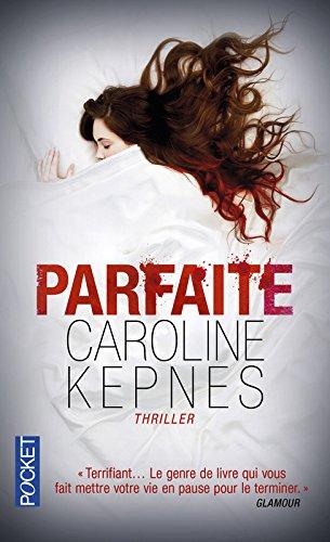 Parfaite par Caroline Kepnes
