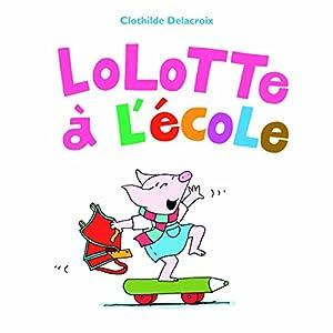 """Afficher """"Lolotte à l'école"""""""