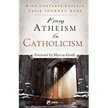 From Atheism to Catholicism (English Edition)