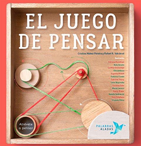 El juego de pensar: Atrévete a pensar por Cristina Núñez Pereira